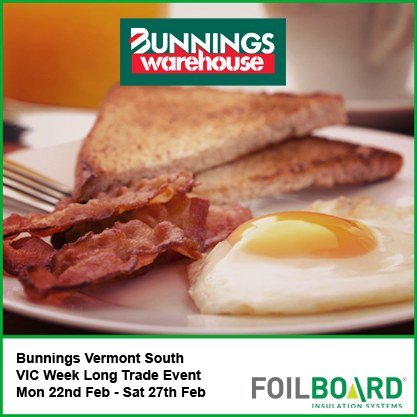 Bunnings Vermont South Warehouse VIC Trade Week – Monday 22nd – Sat 27th Feb