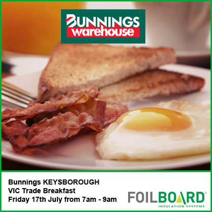 BUNNINGS KEYSBOROUGH WAREHOUSE VIC Trade Breakfast – Friday 17th July