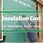 How Much Does Insulation Cost in Western Australia? 2020