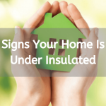 11 Signs Your Home is Under Insulated